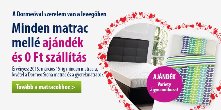 Minden matrac mellé ajándékba adunk egy Variety ágyneműhuzatot 2015. március 15-ig. A Dormeóval szerelem van a levegőben!
